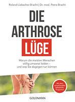 Die Arthrose-Lüge von Petra Bracht, Roland Liebscher-Bracht (16.10.2017, Paperba