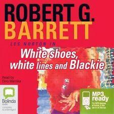 Robert G. BARRETT / WHITE SHOES, WHITE LINES and BLACKIE    [ Audiobook ]