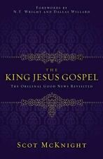 The King Jesus Gospel: The Original Good News Revisited: By Scot McKnight