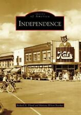 Images of America Ser.: Independence by Richard N. Piland and Marietta Wilson...