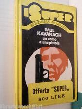 UN UOMO E UNA PISTOLA Paul Kavanagh Attilio Veraldi Mondadori 1975 spionaggio di