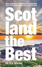 Scotland The Best: New and fully updated 12th edition of Scotland's bestselling guide by Peter Irvine (Paperback, 2016)