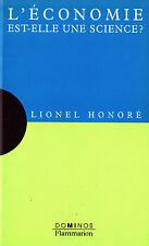 L'Economie est-elle une Science - Lionel Honoré - Eds. Flammarion - 1997