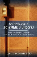 Strategies for a Foreman's Success: A Training Manual for the Electrical