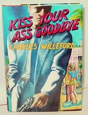 collectible Kiss Your Ass Good-Bye by Charles Willeford (1987, Hardcover, Limite