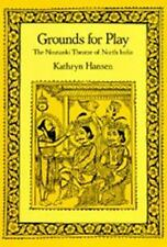 Grounds for Play: The Nautanki Theatre of North India (Philip E.Lilien-ExLibrary