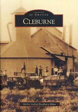 Images of America: Cleburne by Mollie Gallop Bradbury Mims (2009, Paperback)