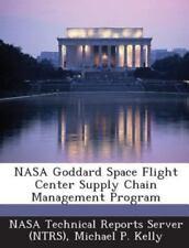NASA Goddard Space Flight Center Supply Chain Management Program (Paperback or S