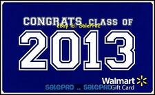 WALMART CONGRATULATIONS TO CLASS OF 2013 #FD34168 COLLECTIBLE GIFT CARD