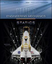 Engineering Mechanics : Statics by Michael E. Plesha, Gary L. Gray and...