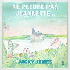Jacky JAMES & Chorale EVERGLADES HANOULLE 45T NE PLEURE PAS JEANNETTE - AZ 29006