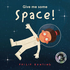 NEW Give me some Space! By Philip Bunting Hardcover Free Shipping