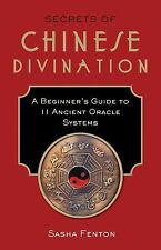 Secrets of Chinese Divination : A Beginner's Guide to 11 Ancient Oracle...