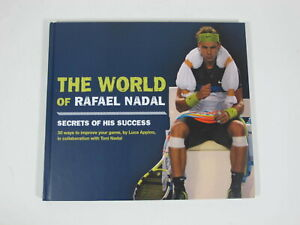 The World of RAFAEL NADAL Secrets of His Success by Luca Appino and Toni Nadal