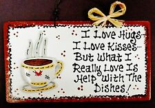 White Sign COFFEE CUP Hugs~Kisses~Dishes KITCHEN Country Wall Decor Plaque