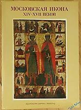 Moskovskaja Ikona 14-17 Vekov  Moscow Icons, 14-17 Centuries E.S. Smirnova