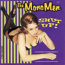 THE MONO MEN Shut Up! CD 1993 Garage Rock Punk Estrus NEW