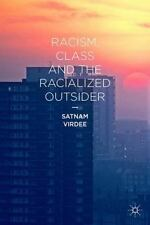 Racism, Class and the Racialized Outsider by Satnam Virdee (2014, Paperback)
