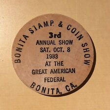 Bonita Ca. 3rd Annual Show Stamp & Coin Show 1983 - Wooden Nickel