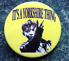 KES ITs A YORKSHIRE THING 38MM BUTTON BADGE SCOOTER PIN JACKET PATCH GP LI SX