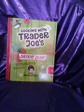 Cooking with Trader Joe's Cookbook Skinny Dish! by Jennifer K. Reilly (2011, Ha…