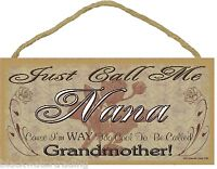 """Just Call Me Nana I'm Too Cool To Be Called Grandmother Roses Sign Plaque 5""""X10"""""""