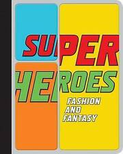 Superheroes: Fashion and Fantasy (Metropolitan Museum of Art), Bolton, Andrew, K