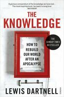 The Knowledge: How To Rebuild Our World After An Apocalypse | Lewis Dartnell