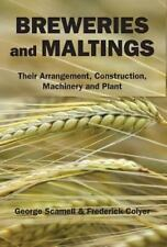 Breweries and Maltings : Their Arrangement, Construction, MacHinery, and...