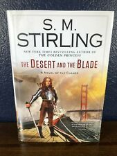 S. M. Stirling THE DESERT AND THE BLADE Novel of Change 1st/1st FIRST EDITION HC