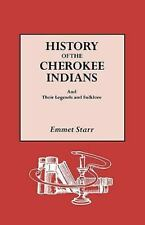 History of the Cherokee Indians : And Their Legends and Folklore by Emmet...