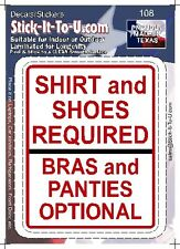 Shirt and Shoes Required – Bra and Panties Optional