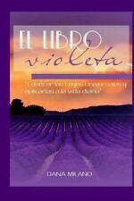 El Libro Violeta : Las Leyes Universales y Como Fluir en la Vida Diaria by...