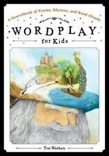 Wordplay for Kids: A Sourcebook of Poems, Rhymes, and Read-Alouds-ExLibrary