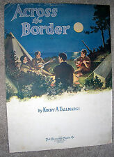 1917 ACROSS THE BORDER March Vintage WWI Sheet Music by Kirby A. Tallmadge