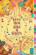 LOVE YOU LIKE A SISTER - PALMER, ROBIN - NEW BOOK