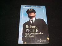 ROBERT PICHE<>AUX COMMANDES DU DESTIN<>French book<>BY ROBERT CAYOUETTE (2002)