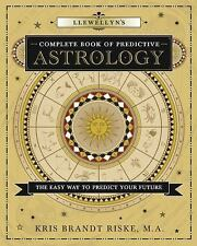 Llewellyn's Complete Book of Predictive Astrology: The Easy Way to Predict Your