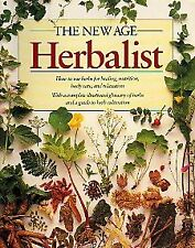 The New Age Herbalist: How to Use Herbs for Healin