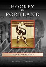 Hockey in Portland [Images of Sports] [OR] [Arcadia Publishing]