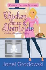 Chicken Soup and Homicide: By Gradowski, Janel