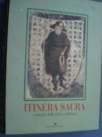 ITINERA SACRA-I LUOGHI DELLA FEDE E DELL'ARTE-DE SETA-PEDICINI-SPLENDIDO VOLUME