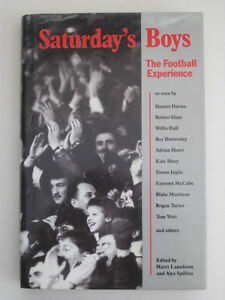 """SATURDAYS BOYS"" The Football Experience 1990 Book"