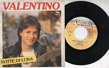 VALENTINO disco 45 giri STAMPA ITALIANA Sanremo 1984 VASCO ROSSI Notte di luna