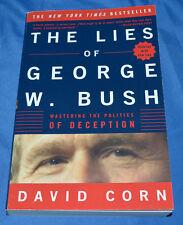 The Lies of George W. Bush : Mastering the Politics of Deception by David Corn (