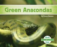 Green Anacondas: By Hansen, Grace