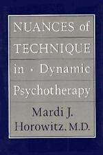 Nuances of Technique in Dynamic Psychotherapy: Selected Clinical Papers by Horo