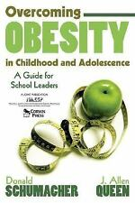 Overcoming Obesity in Childhood And Adolescence: A Guide for School Leaders Schu