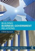 Building Business-Government Relations : A Skills Approach, Paperback by Ni, ...