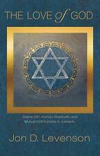 The Love of God: Divine Gift, Human Gratitude, and Mutual Faithfulness in Judai